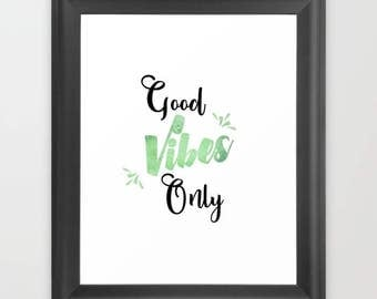 Good Vibes Only, Instant download, digital download, inspirational print, Word Art,  typography print, wall art, black and white, minimalist