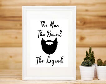 Father's Day gift, The Man, The beard, The legend, printable art, instant download, gift for him, typography print, funny dad quote