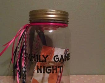 Family game night jar! Write your favorite family game and on game night pick out a card for the game you will play