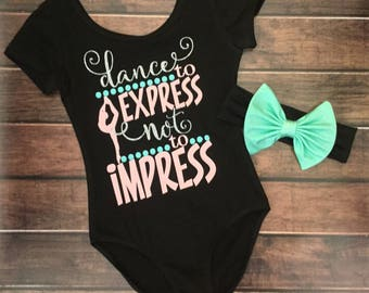 Dance Leotard,Girls Leotard,Dance To Express Not Impress,Girls Dance Leotard,Black Leotard,Leotard For Dance,First Dance Leotard