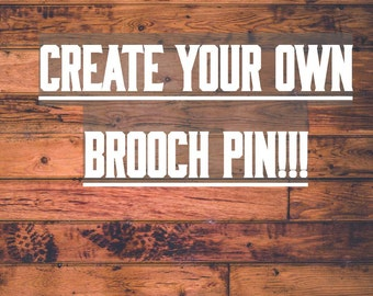 Create Your Own Brooch- Handmade Wooden Brooches