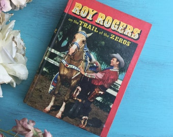Vintage Hardcover Art Decorative Book Roy Rogers On the Trail of the Zeros 1954