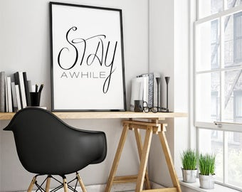 Stay Awhile - Digital Download - Printable Art - Welcome Sign - Gallery Wall - Inspirational Quote - Printable Poster - Dorm Room
