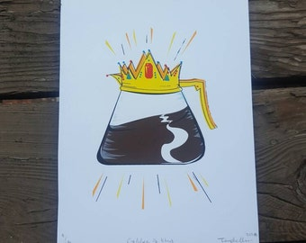 Coffee Is King Print
