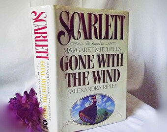 Scarlett Book By Alexandra Ripley Sequel To Gone With The Wind First Edition Hardcover Book Civil War Novel Scarlett Ohara Rhett Butler