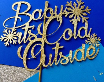 Baby it's cold outside cake topper, Baby it's cold outside, Holiday cake topper, christmas cake topper, snowflake, snow, Holiday topper