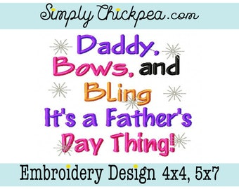 Embroidery Design - Daddy Bows and Bling It's a Father's Day Thing - Sparkles - Saying - For 4x4 and 5x7 Hoops