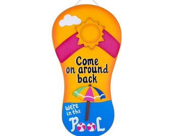 Funny Outdoor Pool Sign - Come Around Back, We're in the Pool - Flip Flop Sign