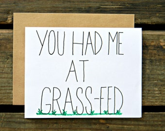 You Had Me At Grassfed- paleo/crossfit/ketogenic/beachbody Valentines Card