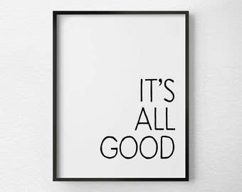 It's All Good, Inspirational Wall Art, Inspirational Prints, Inspirational Posters, Motivational Print, Motivational Wall Decor