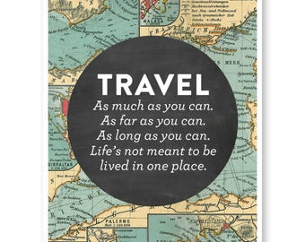 Travel Quote Art, Wanderlust Print Map, Travel Decor, Home Decor Map Print, Vintage Map, Wall Art, Bedroom Art, Travel As Much As You Can