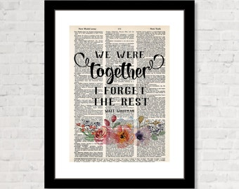 We Were Together I Forget The Rest - Walt Whitman -  -  Engagement Gift - Wedding Gift - Anniversary Gift - Dictionary Page Print