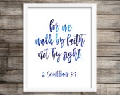 CUSTOM ORDER - For We Walk By Faith, Not By Sight - Watercolor Printable (Digital Print File)