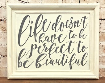 Canvas - Life Doesn't Have To Be Perfect To Be Beautiful