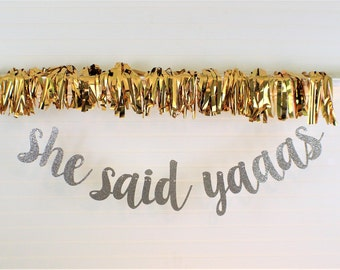 BRIDAL SHOWER BANNER - Wedding Decoration - Bachelorette Party Banner - Engagement Party Banner - She Said Yaaas Banner - Wedding - Love