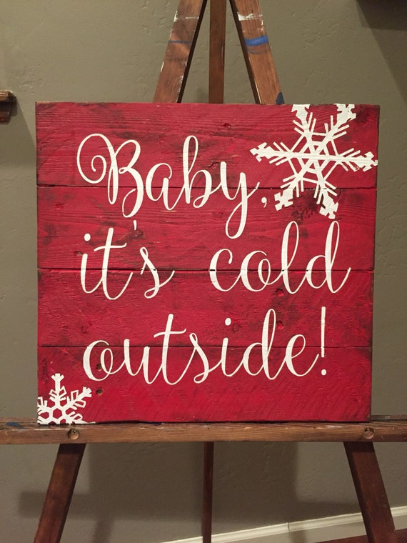 Baby, it's cold outside Reclaimed Wood Sign