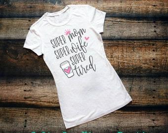 Super Mom, Super Wife, Super Tired Women's Shirt- Mom Shirt- Wife Shirt- Tired Shirt