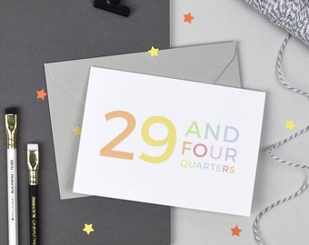 30th Birthday Card - 29 and Four Quarters - 30th Card - Funny 30th Card - Colourful Birthday Card - Rainbow - Typography