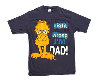 Vintage Garfield I'm Right I'm Dad T-Shirt