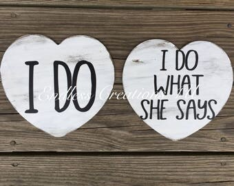 I do, I do what she says /wedding photo props/ funny wedding signs/ engagement photo props