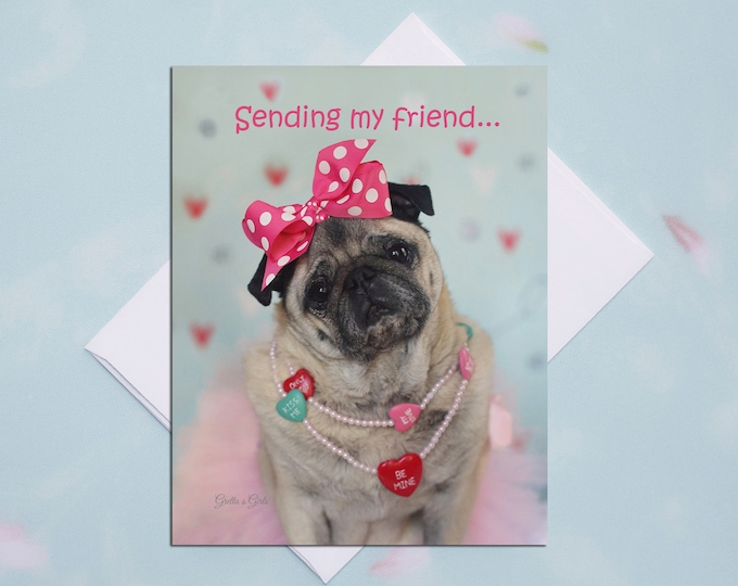 4 x 5 Valentine's Day Pug note Card - Sending My Friend - Funny Valentine Card