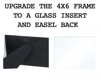 Upgrade a 4x6 frame to a glass insert and easel back