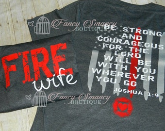 Custom Adult Shirt Fire Wife Husband Fireman Firefighter Wifey Be Strong Courageous Christian Religious Shirt Design Hubby Hero Hot Engine