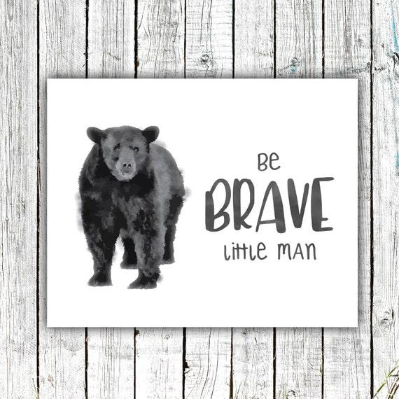 Nursery Wall Art, Bear, Printable, Woodland, Be Brave, Baby Boy, Digital Download Size 8x10 #605