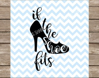 Shoe svg Shoes svg Cinderella svg High Heel svg Glass Slipper svg If the Shoe Fits Girl svg file cutting file silhouette cameo cricut dxf