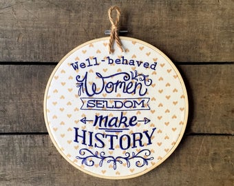 Feminist Embroidery - Well Behaved Women Seldom Make History - Motivational Needlepoint -  Royal Purple Gold Hearts - Office Decor