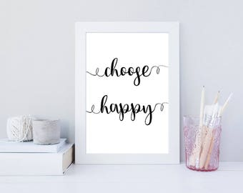 Choose happy A4 positive quote inspirational motivational vibes typography calligraphy monochrome