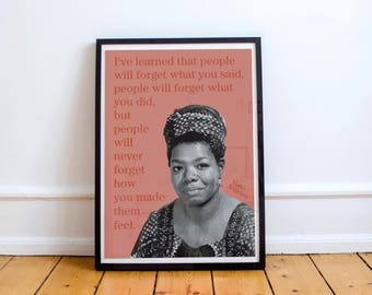 "Maya Angelou ""people will never forget how you made them feel"" art print/poster"