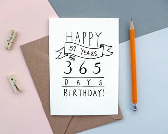 60th Birthday Card | Happy 59 Years and 365 days Birthday! | Hand-lettered Design
