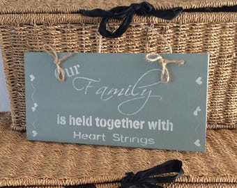 family held together with hearts strings- wooden plaque - shabby chic