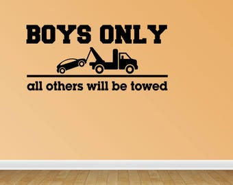 Wall Decal Quote Boys Only Tow Truck Vinyl Wall Lettering Vinyl Decals Vinyl Lettering Playroom Decal Boy Room Decal (JP41)