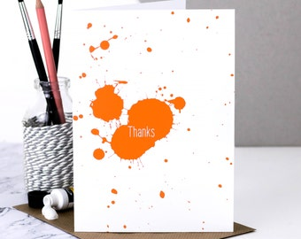 Thanks Card; Thank You Card; Orange; Paint Splatter Card; Artist Card; Art Card; Painter Card; Painterly Card; Gratitude Card; GC544