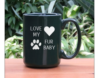 Cat Coffee Mug / Love My Fur Baby / Animal 15 oz Coffee Cup / Engraved Tea Mug / Ceramic Coffee Mug / Hot Chocolate Mug
