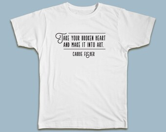 """Meryl Streep quotes Carrie Fisher: """"take your broken heart and make it into art."""" T-shirt #CarrieFisher #MerylStreep #GoldenGlobes"""