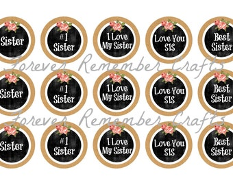 INSTANT DOWNLOAD Sisters Sayings  1 Inch Bottle Cap Image Sheets *Digital Image* 4x6 Sheet With 15 Images