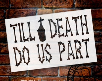 Till Death Do Us Part - Halloween Stencil - Select Size - STCL1501 - by StudioR12