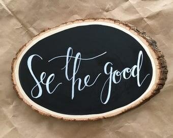 See The Good Large Wood Slice Chalkboard, Hand Designed, Hand Lettered, Home Decor