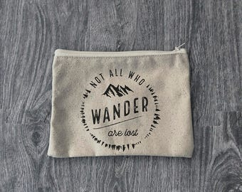 Not All Who Wander Are Lost - Zipper Pouch  - Wanderlust - 12oz Cotton Canvas Accessory Bag
