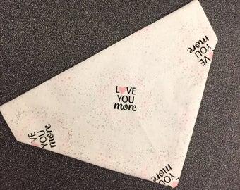 Love You More slip on pet bandana