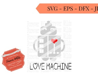 Love Machine SVG  -DXF - EPS Files - Cutting Machines Cameo or Cricut - Valentines Day svg - boys valentine shirt - diy boys valentine svg