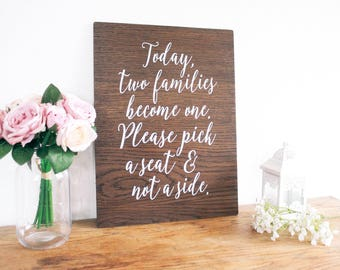 Today Two Families Become One Pick A Seat Not A Side Sign Wooden Sign- Wedding Quote Sign- Rustic Wedding Decor -Wedding Sign- Wall Art