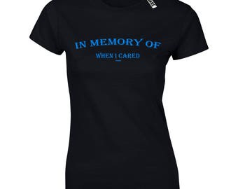 In Memory Of When I Cared Ladies Ryware Soft Cotton T-Shirt