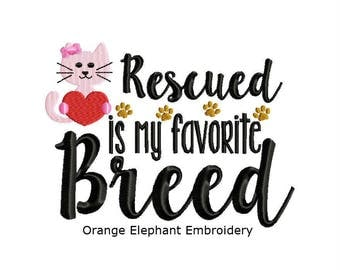 Cat Rescued Is My Favorite Breed Unique Urban Machine Embroidery Design digital File