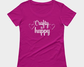 Crafty and happy t-shirt for women, funny statement tee, gift for artists or crafters, multiple colour choices, comfort wear
