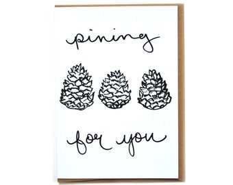 Pinecone Card | Valentines Card | Card for Him | Card for Her | Pining Card | Romance Card | Cheesy Love Card | Cheesy Valentines