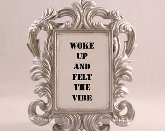 Custom Framed Kanye West Lyrics Quote Woke up and felt the vibe pablo motivational inspriational home decor funny gift office desk decor